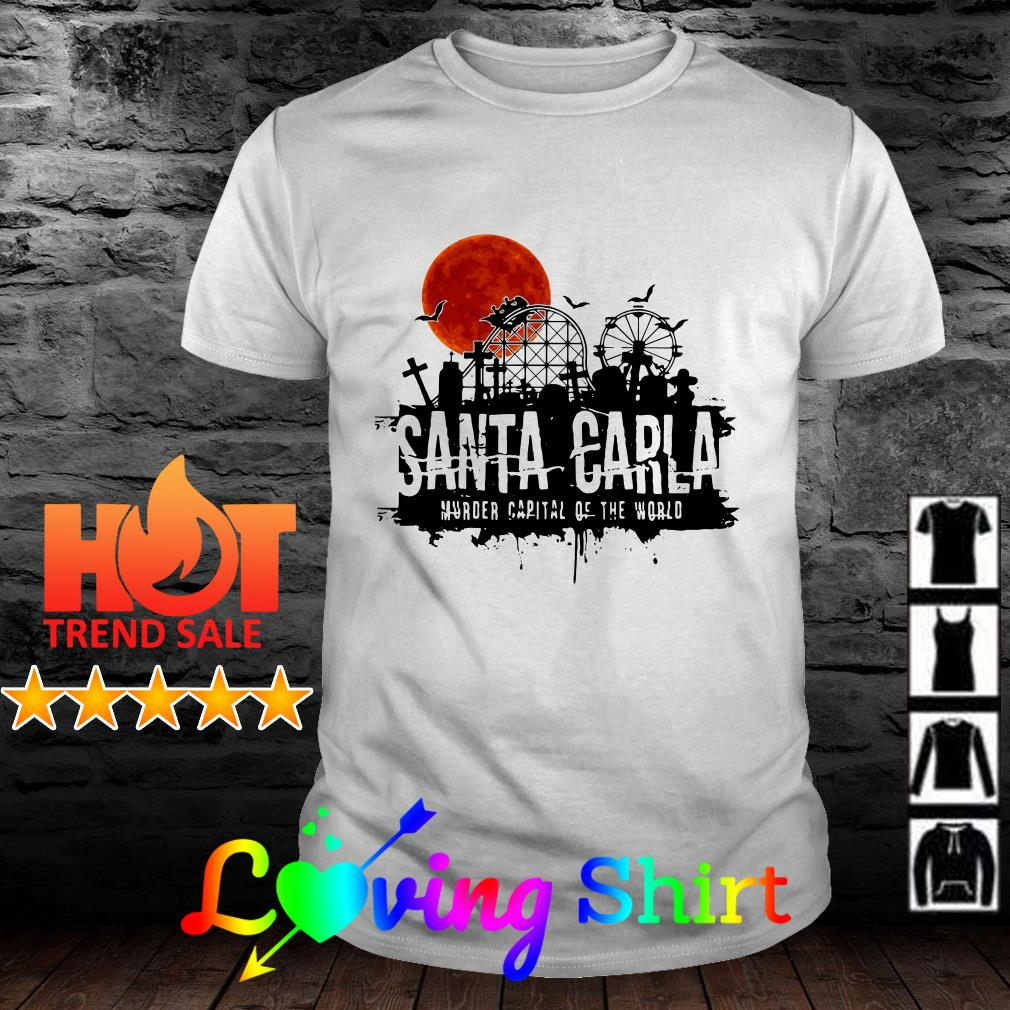 Santa Carla murder capital of the world shirt