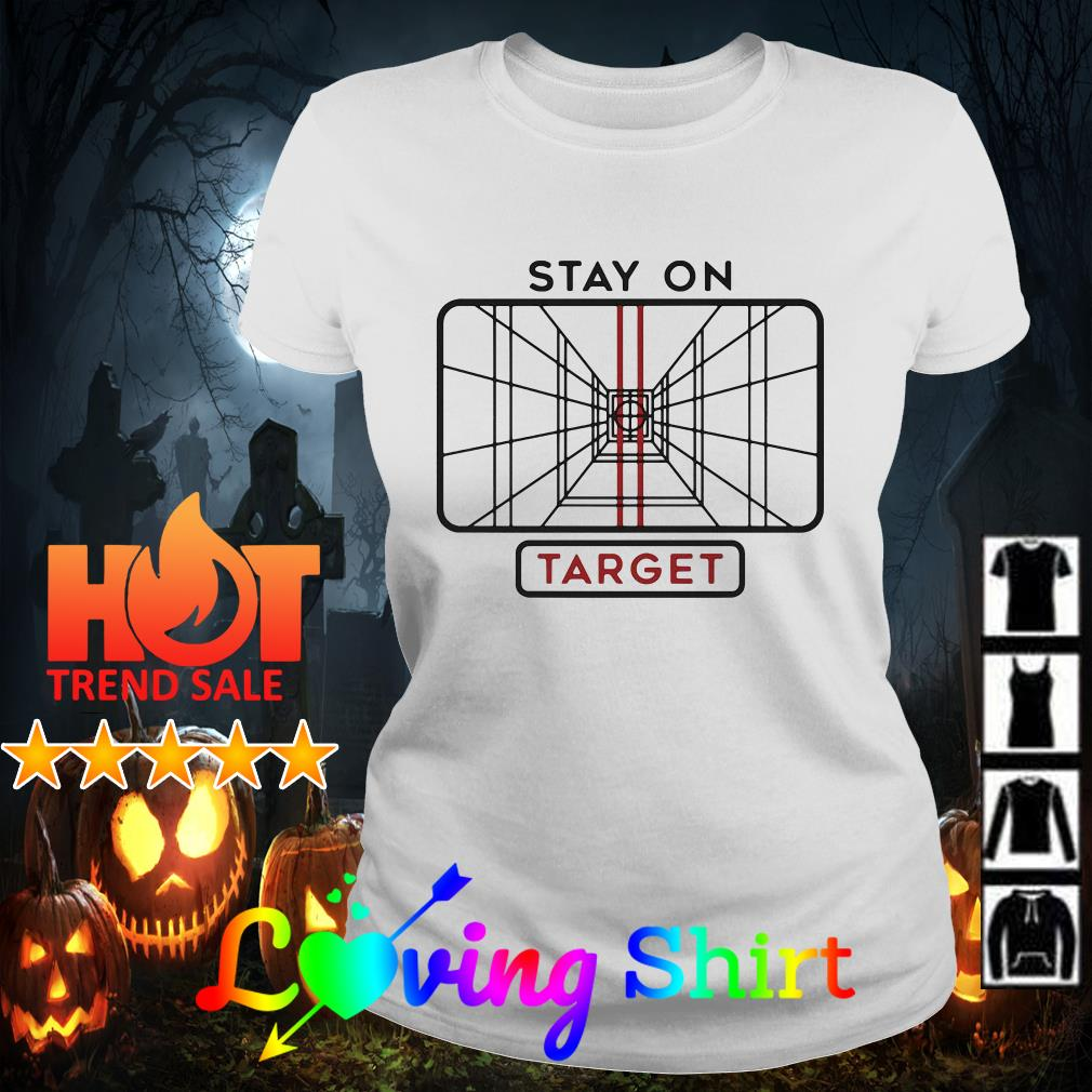 Stay on target shirt