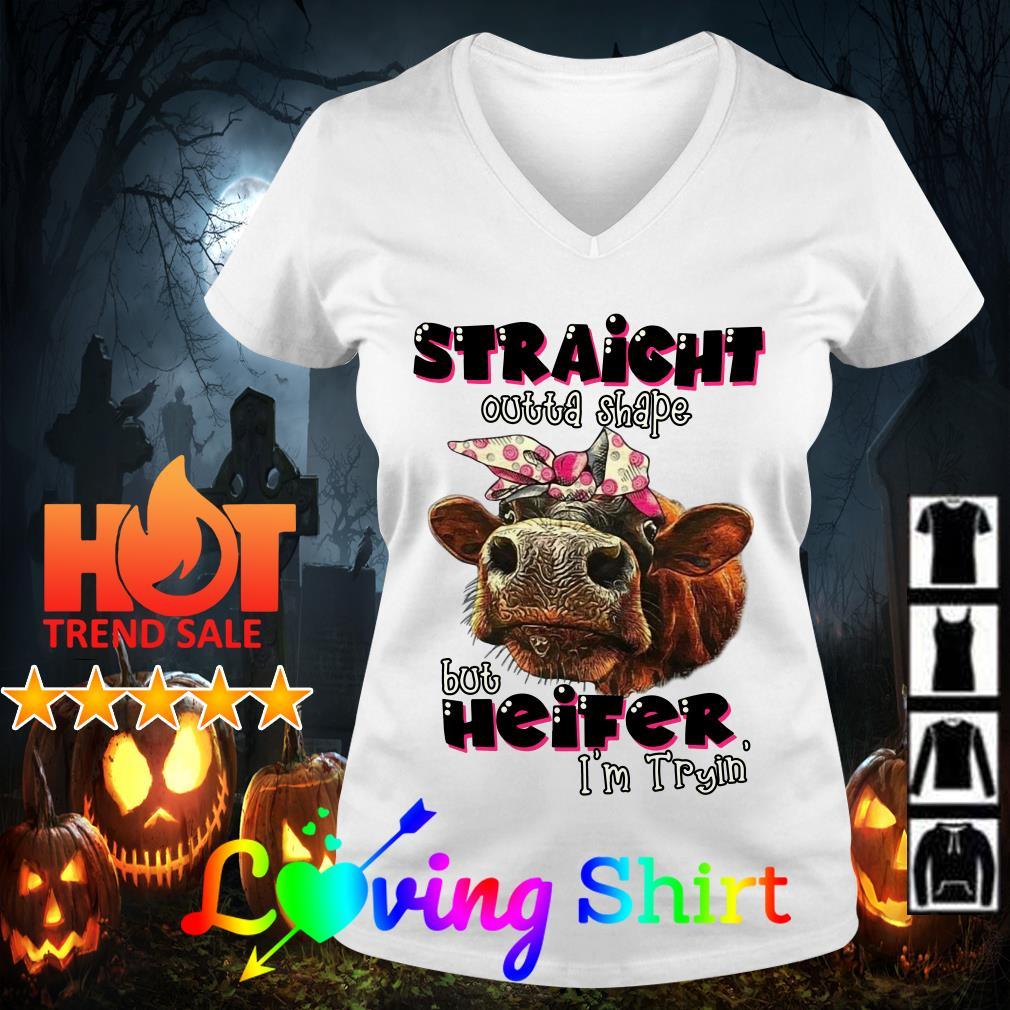 Straight outta shape but heifer I'm tryin' shirt
