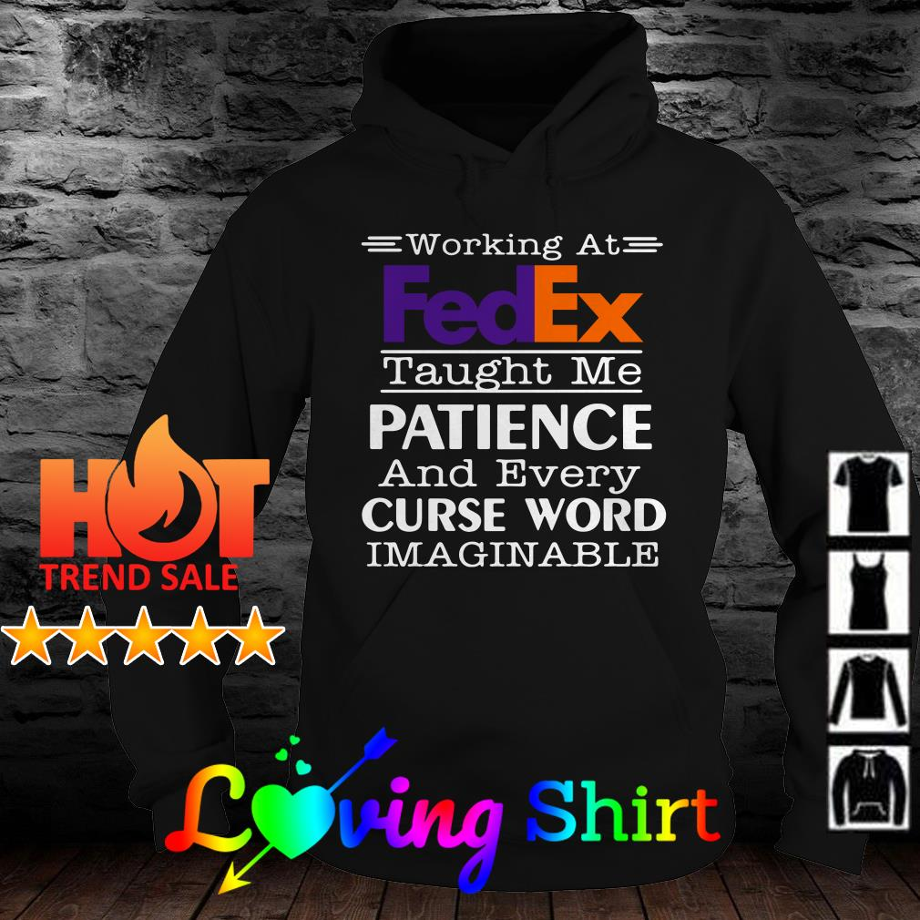 Working at FedEx taught me and every curse word Imaginable shirt