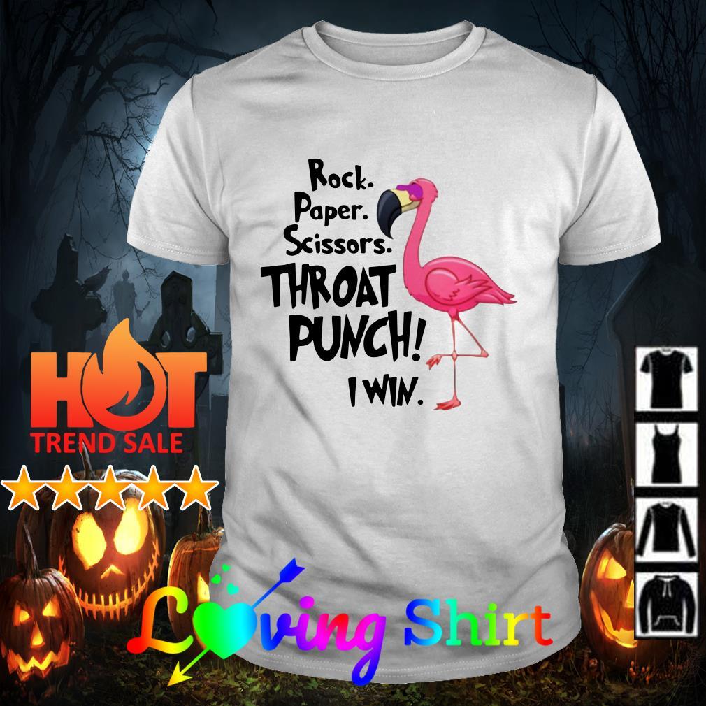 Flamingo rock paper scissors throat punch I win shirt