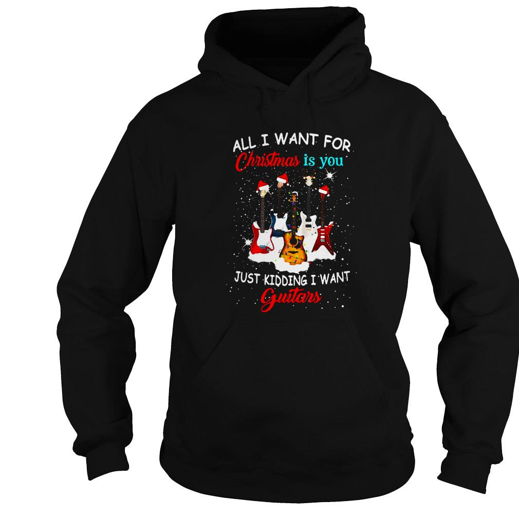 All I want for Christmas is you just kidding I want guitars ugly sweater