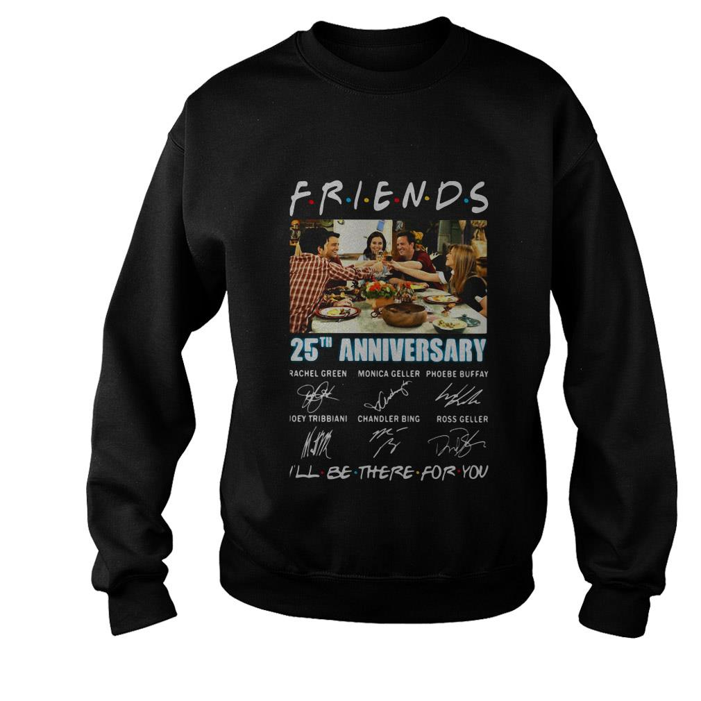 Friends TV Show 25th anniversary i'll be there for you signature shirt