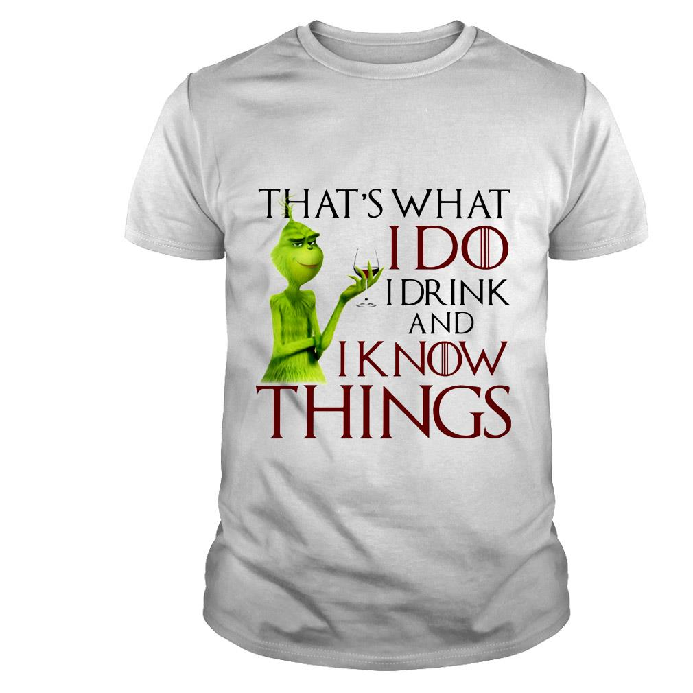 Game of Thrones Grinch that's what i do i drink and i know things shirt