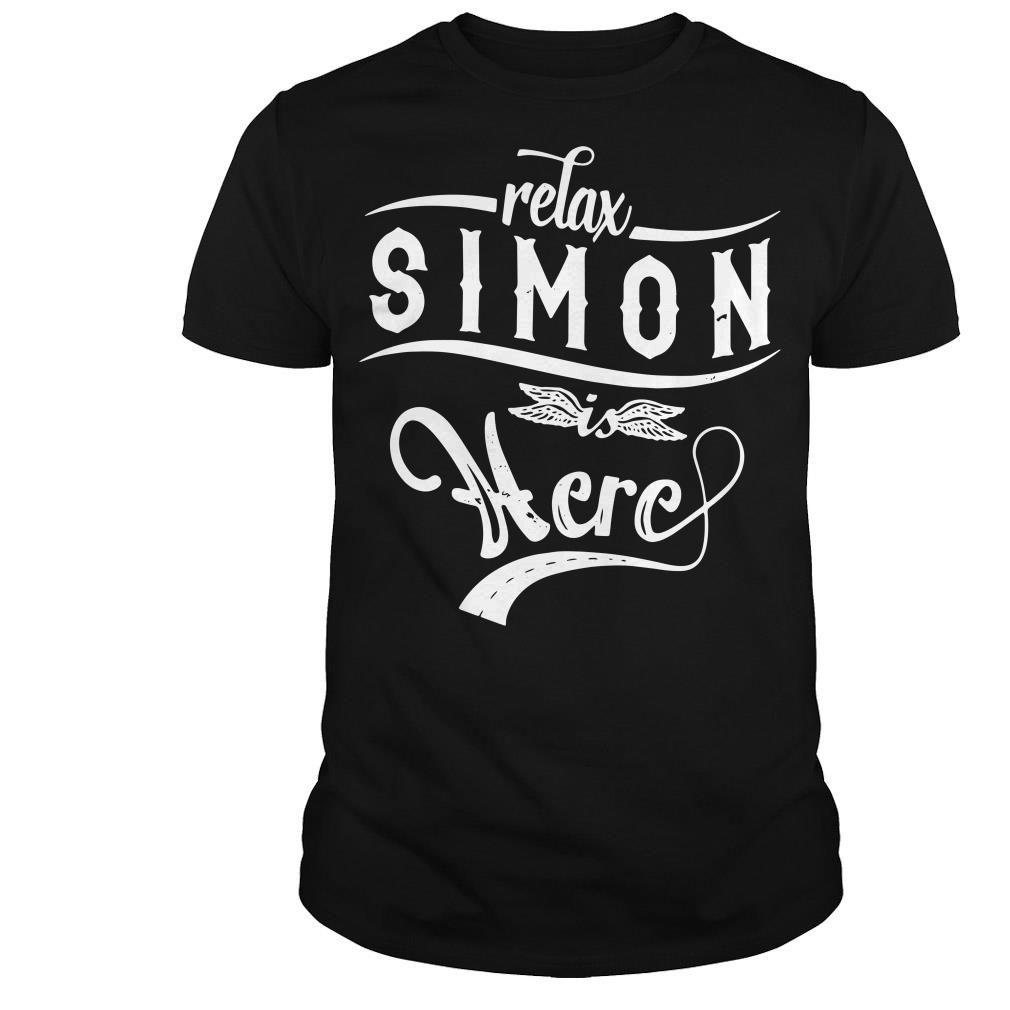 Relax Simon is here shirt