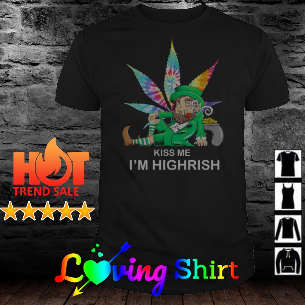 Irish Weed Hippie Kiss me I'm Highrish shirt