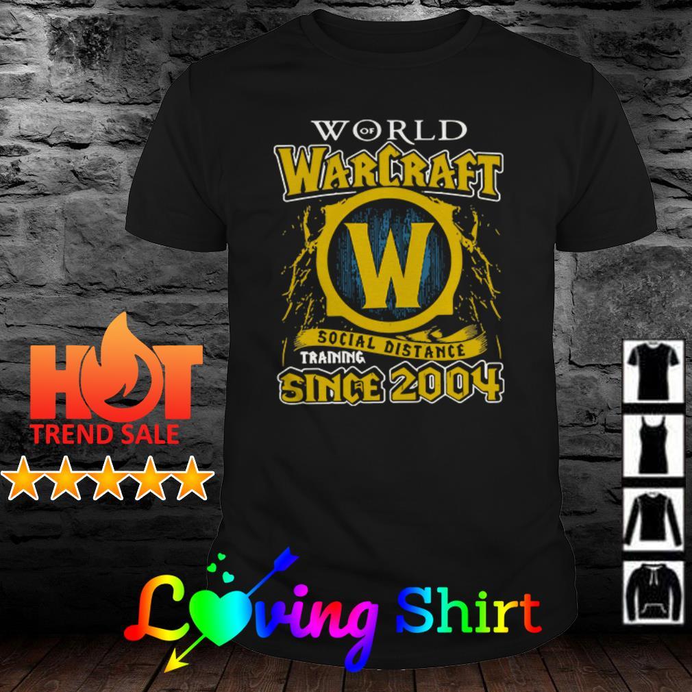 Social distance since 2004 World of Warcraft shirt