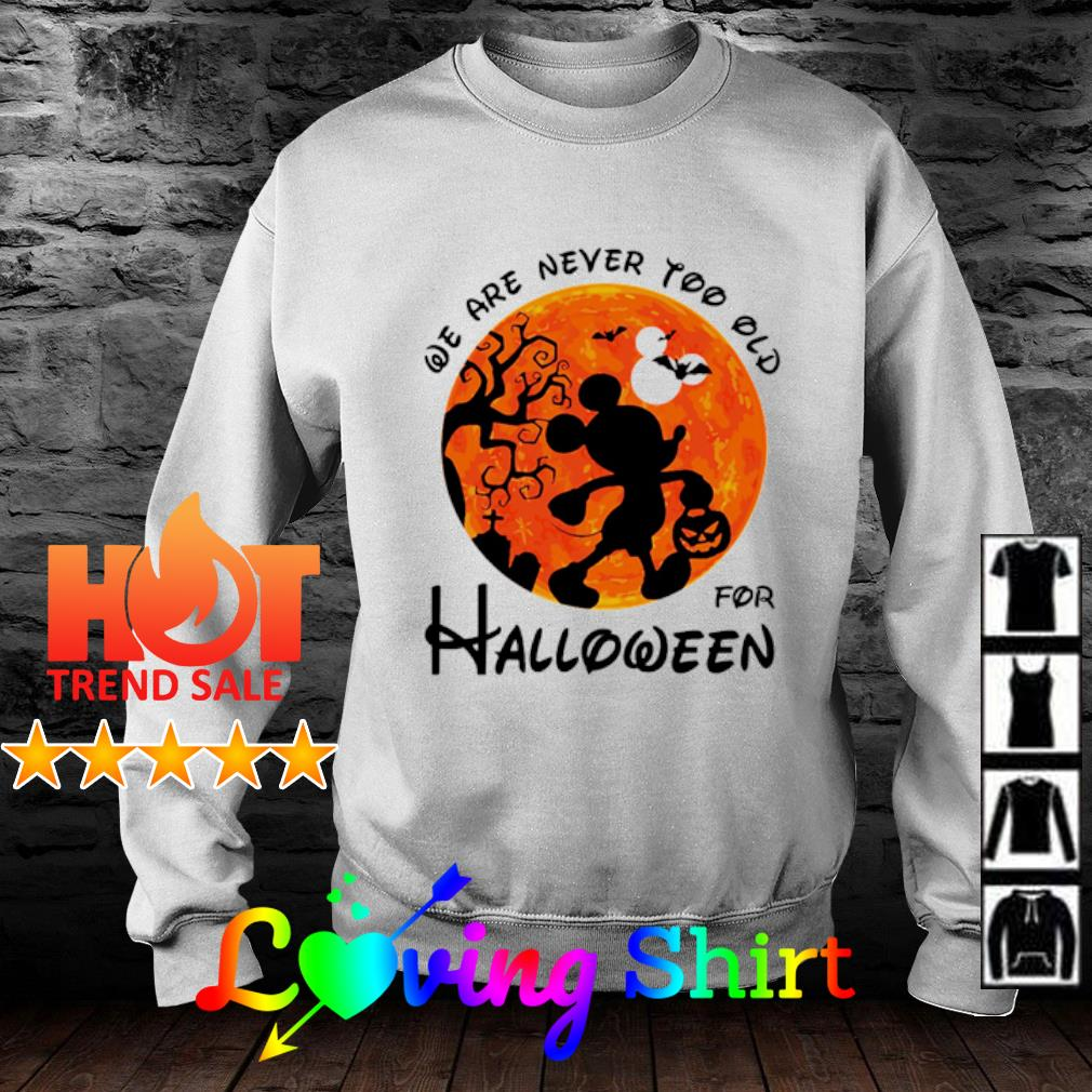 Mickey mouse we are never too old for Halloween s sweater