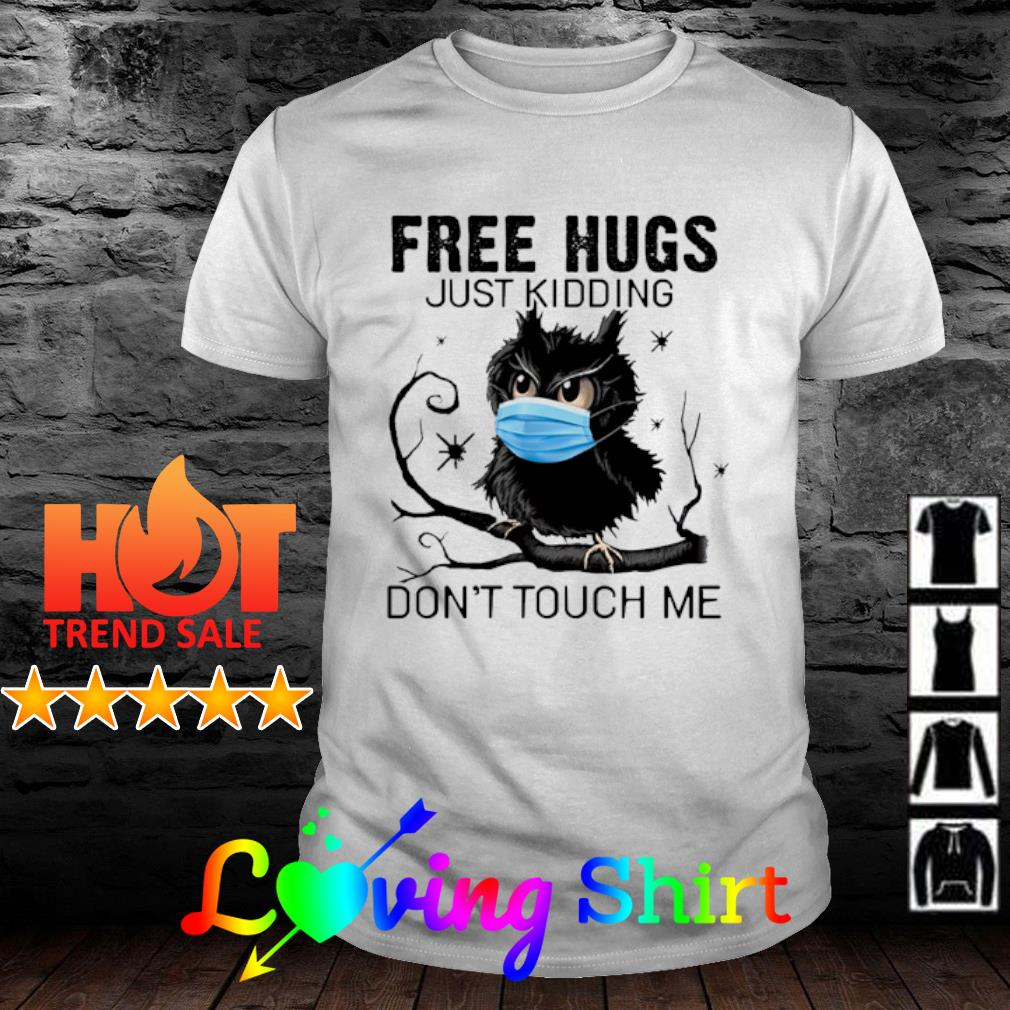 Owl free hugs just kidding don't touch me shirt