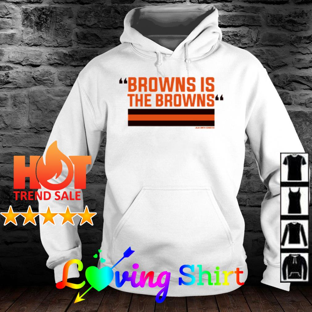Official The Browns is the Browns s hoodie