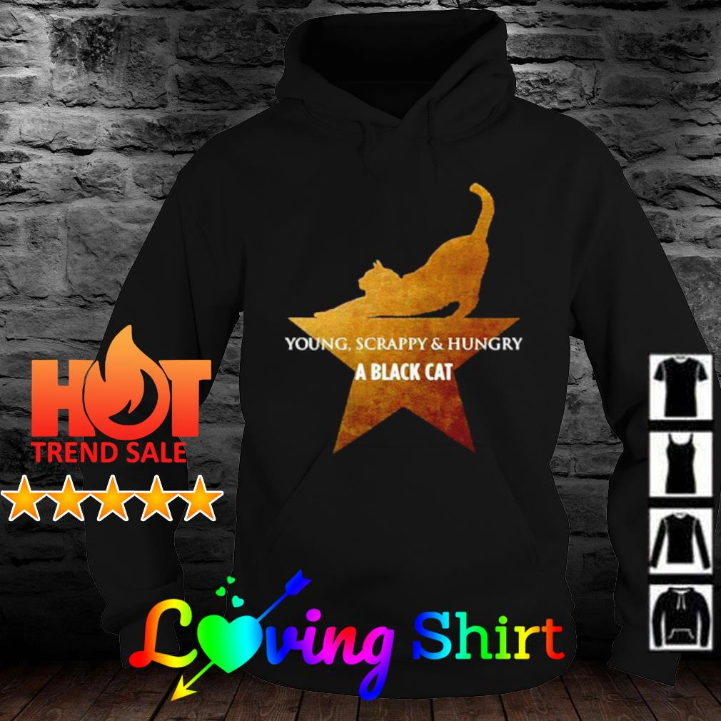 Young Scrappy and Hungry a Black Cat s hoodie